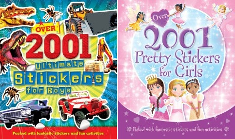 "Two sticker books- one ""for boys"" and one ""for girls"""