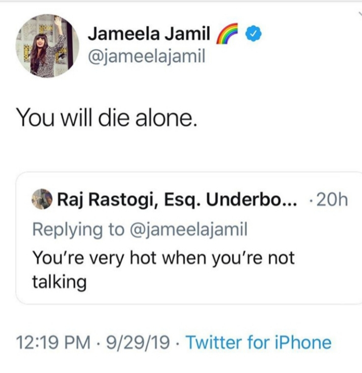 """Jameela's response to a tweet that says, """"You're very hot when you're not talking."""" She responds with, """"You will die alone."""""""